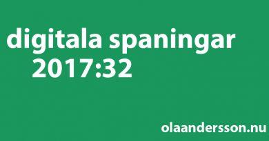 Digitala spaningar vecka 32 2017 - olaandersson.nu
