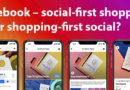 Facebook – social-first shopping eller shopping-first social?